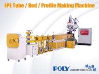 EPE Tube / Rod / Profile Making Machine