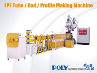 EPE Tube / Rod / Profile Making Machine
