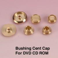 Bushing Cent Cap For DVD CD ROM